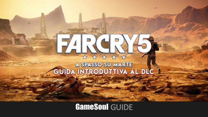 Far Cry 5: A spasso su Marte – Guida introduttiva al DLC