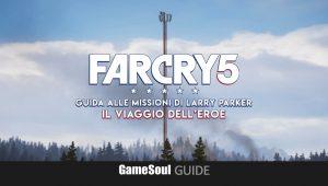 Far Cry 5 – Guida alle missioni di Larry: Il Viaggio dell'Eroe