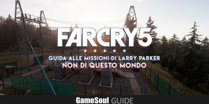 Far Cry 5 – Guida alle missioni di Larry: Non di Questo Mondo