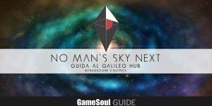 No Man's Sky NEXT – Guida al Galileo HUB: introduzione e ricerca