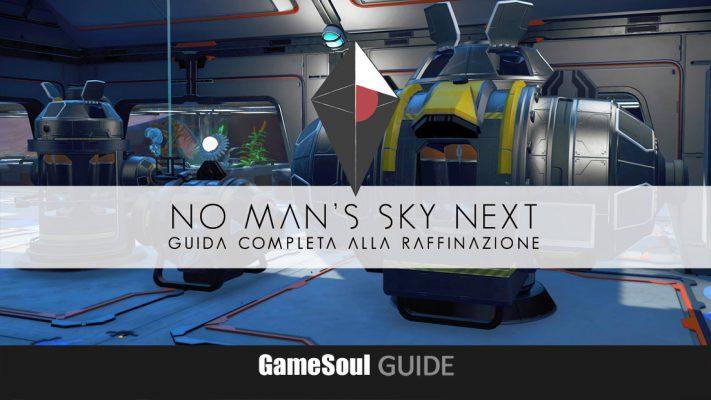 No Man's Sky NEXT – Guida alla Raffinazione