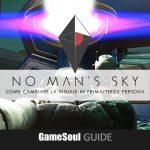 No Man's Sky NEXT – Come cambiare la visuale in prima o terza persona   GUIDA