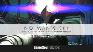 No Man's Sky NEXT – Come cambiare la visuale in prima o terza persona | GUIDA
