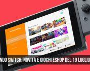 Nintendo Switch: novità e giochi eShop del 19 luglio 2018
