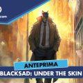 Blacksad: Under the Skin – Anteprima gamescom 18