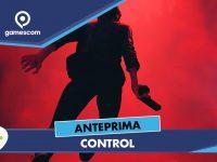 CONTROL – Anteprima gamescom 18