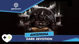 Dark Devotion – Anteprima gamescom 18