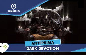 Dark Devotion – Anteprima gamescom 18