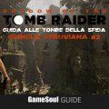 Shadow of the Tomb Raider – Guida alle Tombe della Sfida – Giungla Peruviana #2
