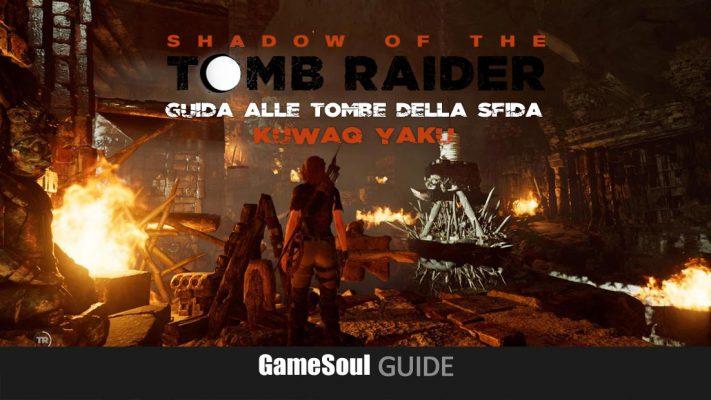 Shadow of the Tomb Raider – Guida alle Tombe della Sfida – Kuwaq Yaku