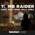 Shadow of the Tomb Raider – Guida alle Tombe della Sfida – Città Segreta #3