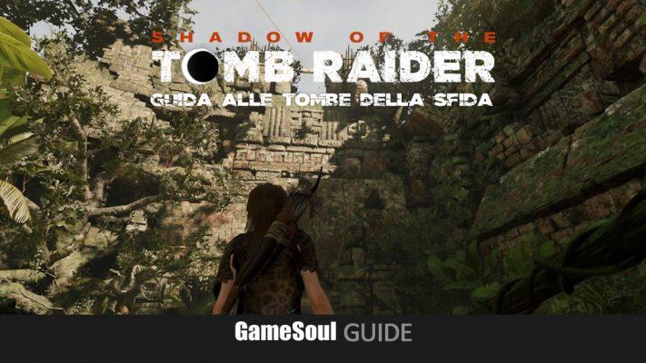 Shadow of the Tomb Raider – Guida alle Tombe della Sfida