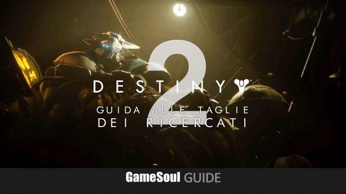 Destiny 2: i Rinnegati – Guida alle Taglie dei Ricercati