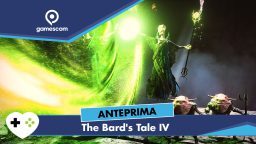 The Bard's Tale IV – Anteprima gamescom 18