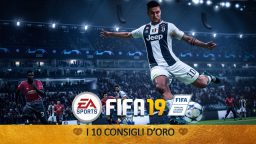 FIFA 19 – I 10 Consigli d'Oro | Guida
