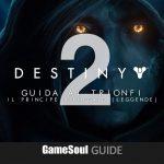 Destiny 2: I Rinnegati – Guida ai Trionfi: Il Principe Rinnegato