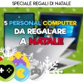 5 pc da regalare a natale