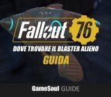 Fallout 76 – Dove trovare il Blaster alieno e le munizioni   GUIDA