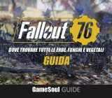 Fallout 76 – Guida al Gathering: dove trovare Erbe, funghi e vegetali