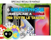 6 Smartphone da regalare a Natale, per tutte le tasche – Idee Regalo