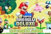 5 cose da sapere su New Super Mario Bros. U Deluxe