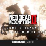 Red Dead Redemption 2 – Come ottenere il Cavallo migliore   Guida