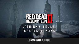 Red Dead Redemption 2 – L'Enigma delle Statue strane | Guida
