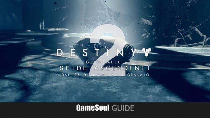 Destiny 2 – Guida alle Sfide Ascendenti: dal 25 dicembre al 1 gennaio