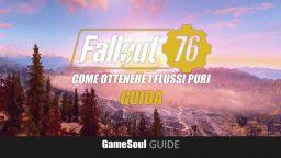 Fallout 76 – Come ottenere i Flussi Puri | GUIDA