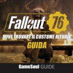 Fallout 76 – Dove trovare il Costume Rituale | GUIDA