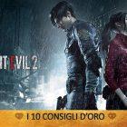 Resident Evil 2 – I 10 Consigli d'oro | Guida