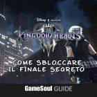 Kingdom Hearts 3 – Come sbloccare il Finale Segreto | Guida