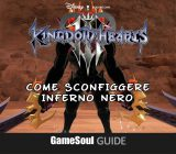 Kingdom Hearts 3 – Come sconfiggere Inferno Nero | Guida