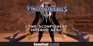 Kingdom Hearts 3 – Come sconfiggere Inferno Nero | Guida