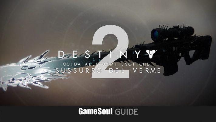 Destiny 2 – Come ottenere Sussurro del Verme   GUIDA