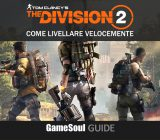 The Division 2 – Come livellare velocemente   GUIDA