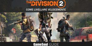The Division 2 – Come livellare velocemente | GUIDA