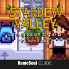 Stardew Valley – Come ampliare lo spazio in inventario