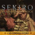 Sekiro: Shadows Die Twice – I 10 Consigli d'oro   Guida