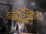 Close to the Sun, il nuovo trailer rivela la data di uscita
