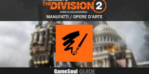"""The Division 2 – Guida ai collezionabili: Manufatti """"Opere d'Arte"""""""