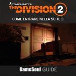 The Division 2 – Come entrare nella Suite 3   GUIDA