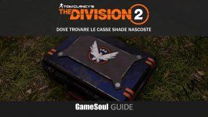 The Division 2 – Dove trovare le 4 casse SHADE nascoste   GUIDA