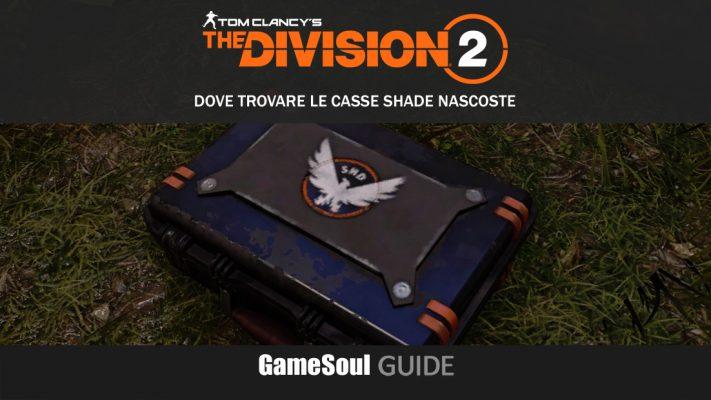The Division 2 – Dove trovare le 4 casse SHADE nascoste | GUIDA
